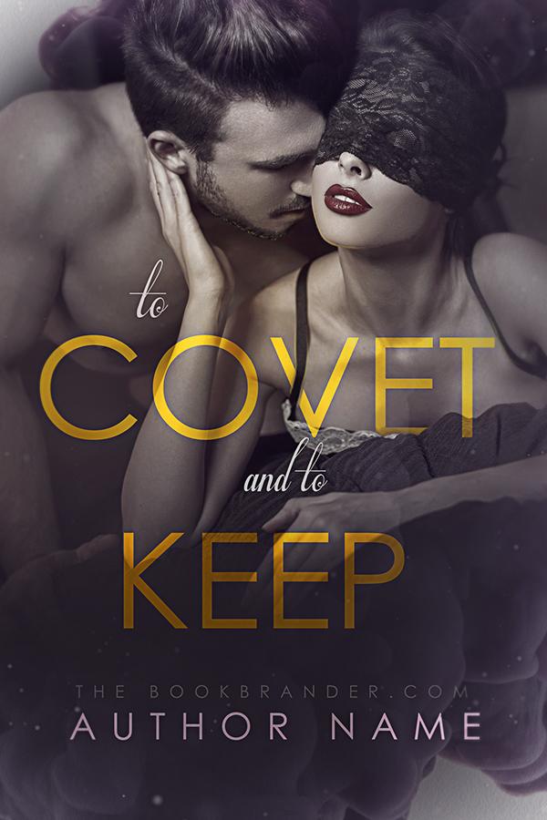 To Covet & Keep